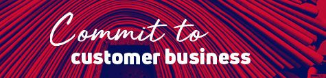Commit to customer business